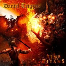Time of the Titans mp3 Album by Daniel Trigger