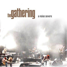 A Noise Severe mp3 Live by The Gathering
