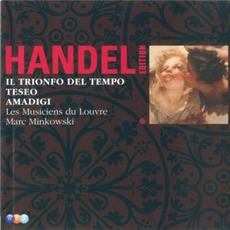 Handel Edition: Il Trionfo del Tempo, Teseo, Amadigi by George Frideric Handel