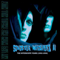 Sinister Whisperz II: The Interscope Years (1992-1996) mp3 Artist Compilation by My Life With The Thrill Kill Kult