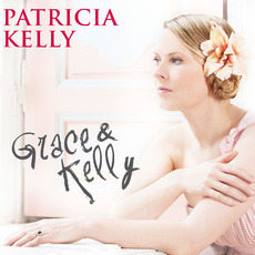 Grace & Kelly mp3 Album by Patricia Kelly