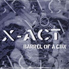 Barrel of a Gun mp3 Single by X-Act