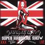 Super Hardcore Show