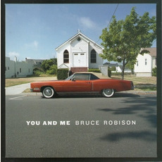 You And Me mp3 Album by Bruce Robison