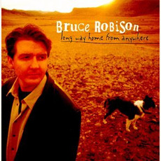 Long Way Home From Anywhere mp3 Album by Bruce Robison