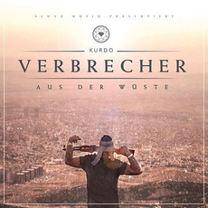 Verbrecher aus der Wüste (Deluxe Edition) mp3 Album by Kurdo