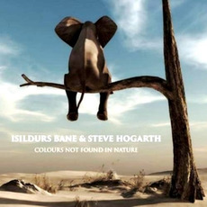 Colours Not Found In Nature mp3 Album by Isildurs Bane & Steve Hogarth