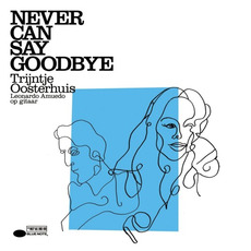 Never Can Say Goodbye mp3 Album by Trijntje Oosterhuis