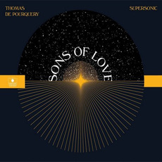 Sons of Love mp3 Album by Thomas De Pourquery, Supersonic