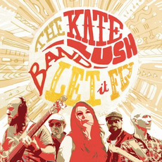 Let It Fly mp3 Album by The Kate Lush Band