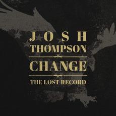 Change: The Lost Record mp3 Album by Josh Thompson