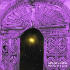 Behind The Gates by Space Debris