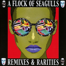 Remixes & Rarities mp3 Artist Compilation by A Flock Of Seagulls