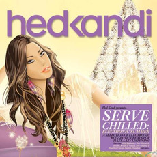 Hed Kandi: Serve Chilled: Electronic Summer by Various Artists