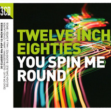 Twelve Inch Eighties: You Spin Me Round mp3 Compilation by Various Artists
