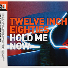 Twelve Inch Eighties: Hold Me Now mp3 Compilation by Various Artists