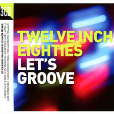 Twelve Inch Eighties: Let's Groove mp3 Compilation by Various Artists