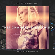This Changes Everything by Lou Fellingham