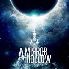 A Mirror Hollow mp3 Album by A Mirror Hollow