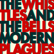 Modern Plagues mp3 Album by The Whistles & The Bells