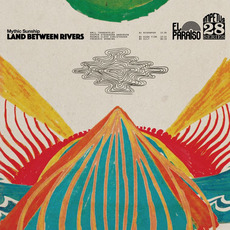 Land Between Rivers mp3 Album by Mythic Sunship