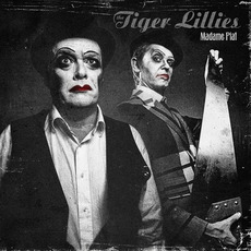 Madame Piaf mp3 Album by The Tiger Lillies