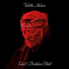 God's Problem Child mp3 Album by Willie Nelson