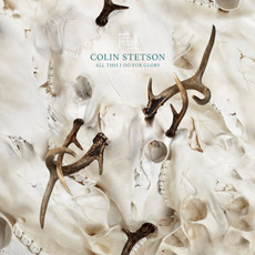 All This I Do for Glory mp3 Album by Colin Stetson