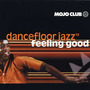 Mojo Club Presents: Dancefloor Jazz, Volume 12: Feeling Good