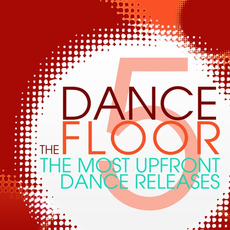 The Dance Floor 5 mp3 Compilation by Various Artists