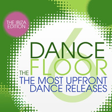 The Dance Floor 6 (The Ibiza Edition) by Various Artists