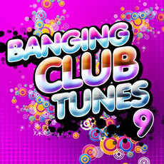 Banging Club Tunes 9 mp3 Compilation by Various Artists