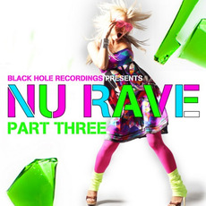 Black Hole Recordings Presents NU Rave, Part 3 by Various Artists