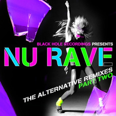 Black Hole Recordings Presents NU Rave, Part 2 by Various Artists