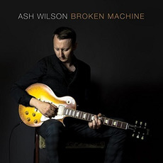 Broken Machine mp3 Album by Ash Wilson