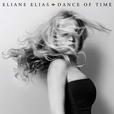 Dance of Time mp3 Album by Eliane Elias
