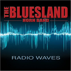 Radio Waves mp3 Album by The Bluesland Horn Band