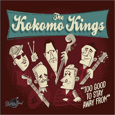 Too Good To Stay Away From mp3 Album by The Kokomo Kings