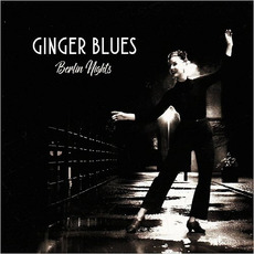 Berlin Nights mp3 Album by Ginger Blues