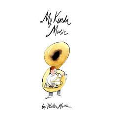My Kinda Music by Walter Martin