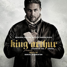 King Arthur: Legend of the Sword mp3 Soundtrack by Daniel Pemberton