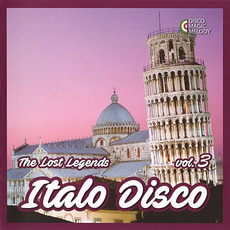 Italo Disco: The Lost Legends, Vol. 3 mp3 Compilation by Various Artists