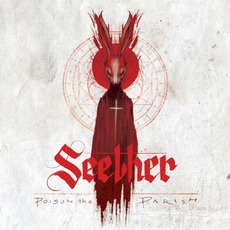 Poison the Parish (Deluxe Edition) mp3 Album by Seether