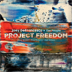Project Freedom mp3 Album by Joey DeFrancesco + The People