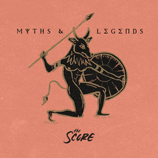 Myths & Legends mp3 Album by The Score