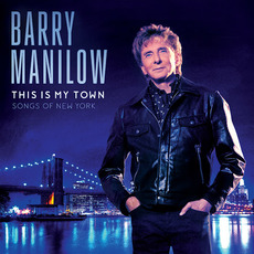 This Is My Town: Songs Of New York mp3 Album by Barry Manilow