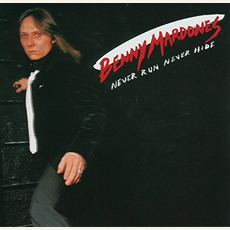 Never Run Never Hide mp3 Album by Benny Mardones