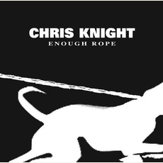 Enough Rope mp3 Album by Chris Knight