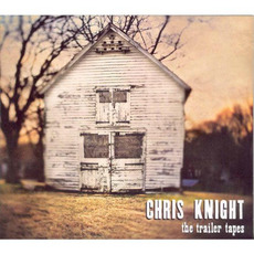The Trailer Tapes mp3 Album by Chris Knight