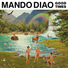 Good Times mp3 Album by Mando Diao